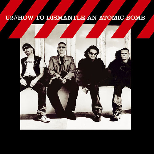 How To Dismantle An Atomic Bomb von U2