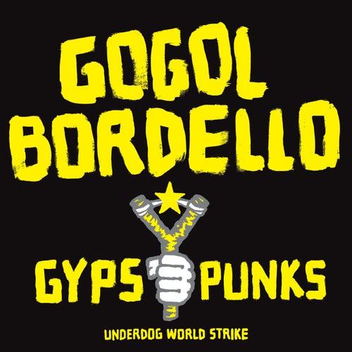 Gypsy Punks Underdog World Strike by Gogol Bordello