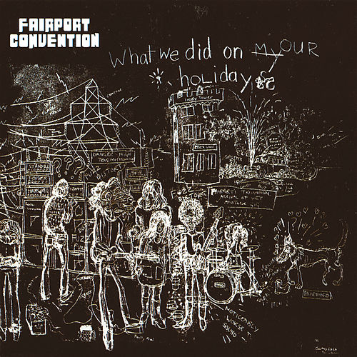 What We Did On Our Holidays (Bonus Track Edition) von Fairport Convention