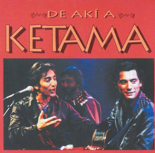De Aki A Ketama de Ketama