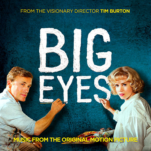 Big Eyes: Music From The Original Motion Picture by Various Artists