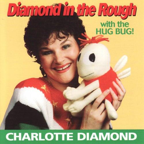 Diamond in the Rough by Charlotte Diamond