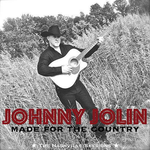 Made for the Country (The Nashville Sessions) by Johnny Jolin