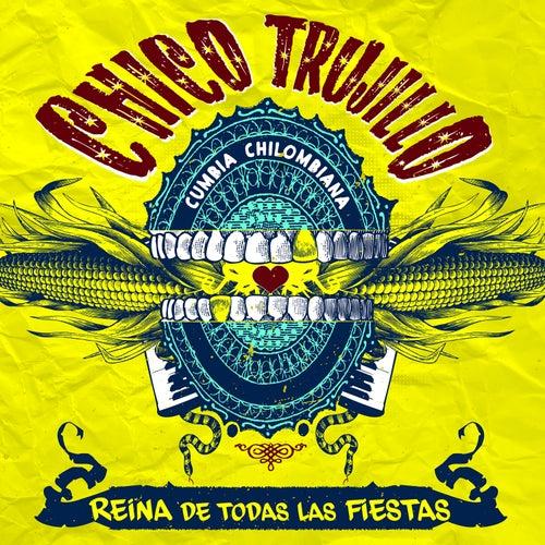Reina de Todas las Fiestas (Edición 2015) de Chico Trujillo
