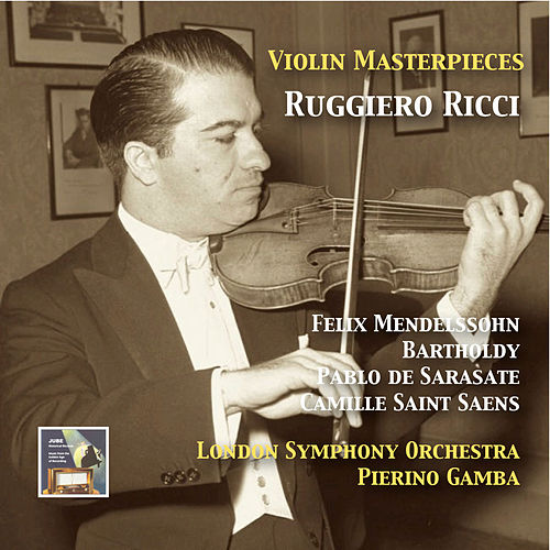 Violin Masterpieces: Ruggiero Ricci Plays Mendelssohn, Sarasate & Saint-Saëns (Remastered 2015) von Ruggiero Ricci