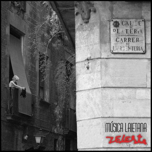 Música Laietana. Zeleste by Various Artists