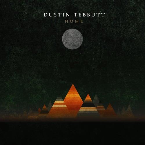 Home by Dustin Tebbutt
