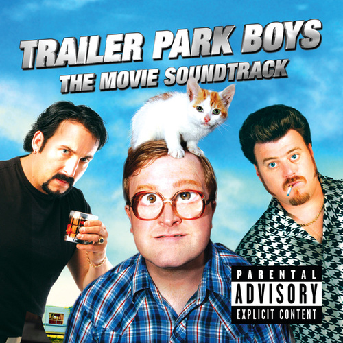 Trailer Park Boys The Movie Soundtrack by Various Artists