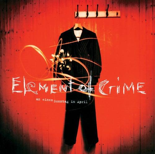 An Einem Sonntag Im April von Element Of Crime