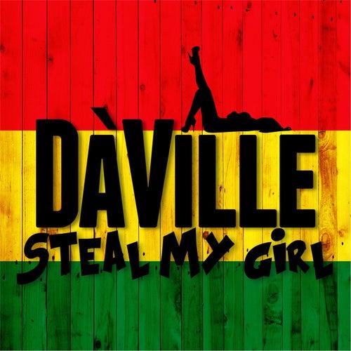 Steal My Girl by Da 'Ville
