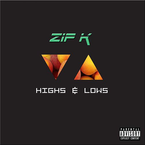 Highs & Lows - Single by Zip K