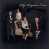 Thy Kingdom Come by The Wilbanks