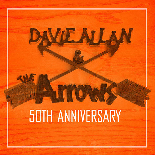 50th Anniversary von Davie Allan & the Arrows