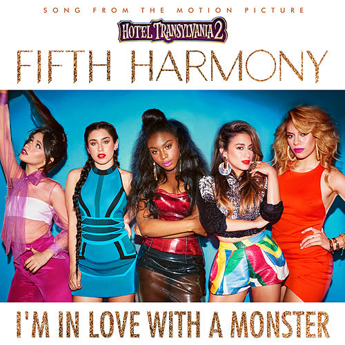 I'm In Love With a Monster de Fifth Harmony