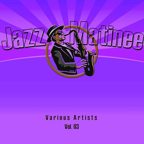 Jazz Matinee, Vol. 3 von Various Artists