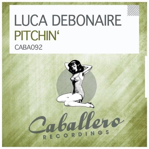 Pitchin' von Luca Debonaire