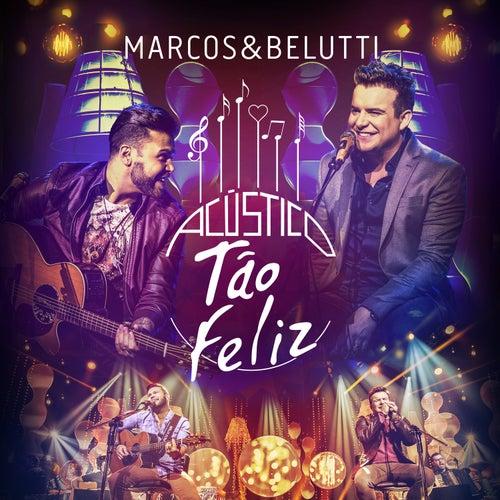 Acústico Tão Feliz - Deluxe de Marcos & Belutti