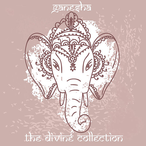 Ganesha: The Divine Collection by Various Artists