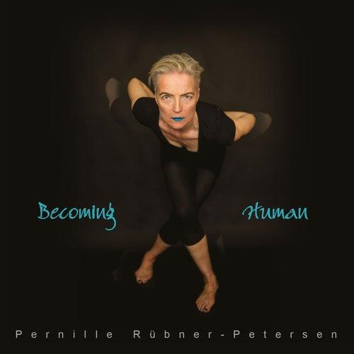 Becoming Human by Pernille Rübner-Petersen