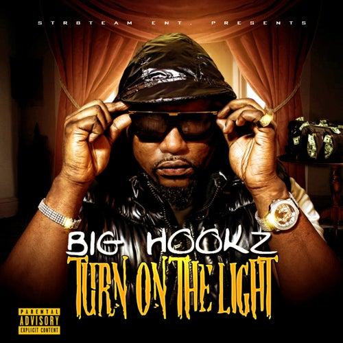 Turn On the Light - Single by Big Hookz
