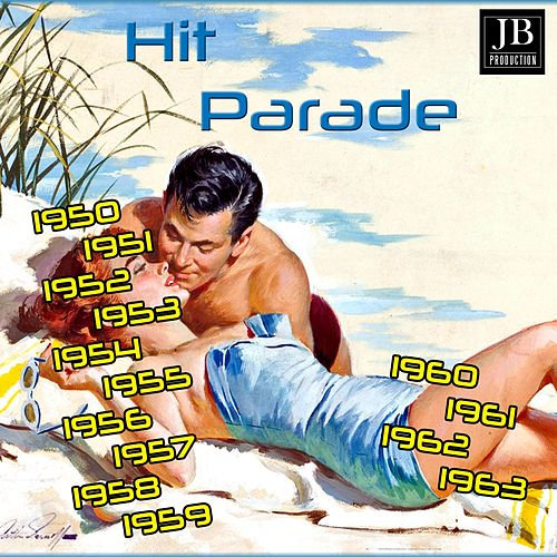 Hit Parade 1950-1951-1952-1953-1954-1955-1956-1957-1958-1960-1961-1962-1963 (230 Summer Hits) de Various Artists