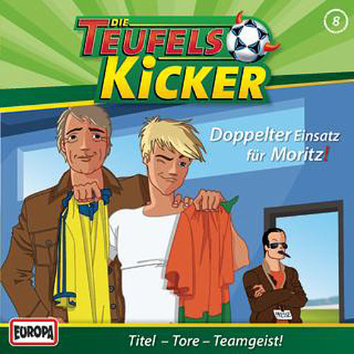 08/Doppelter Einsatz für Moritz! von Teufelskicker