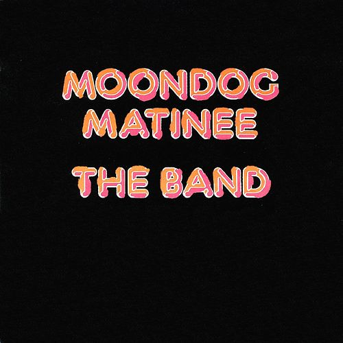 Moondog Matinee (Expanded Edition) de The Band
