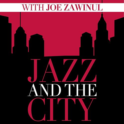 Jazz and the City with Joe Zawinul di Joe Zawinul