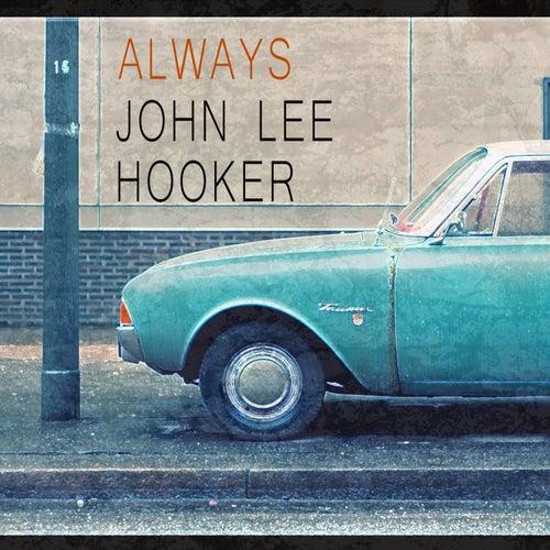 Always fra John Lee Hooker