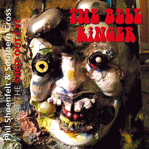 The Bell Ringer - Live at the Shot-Out Eye (Live) by Phil Shoenfelt