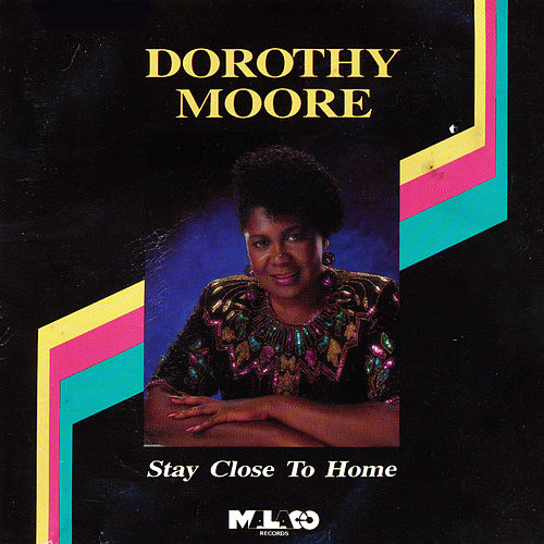 Stay Close to Home de Dorothy Moore