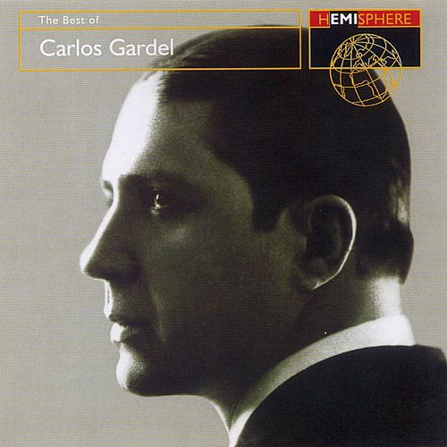 The Best Of Carlos Gardel de Carlos Gardel
