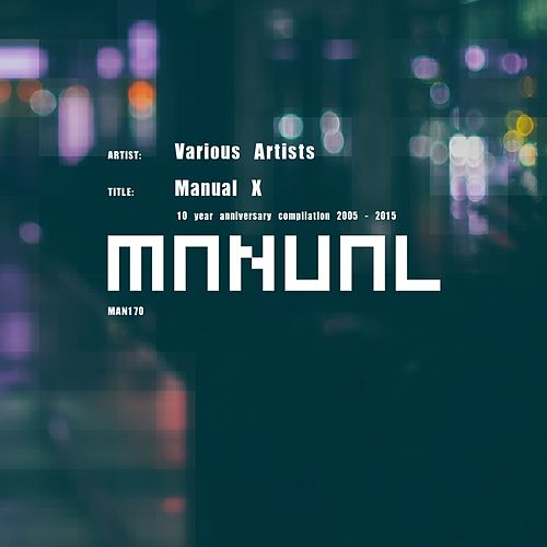 Manual X (10 Year Anniversary Compilation 2005 - 2015) by Various Artists