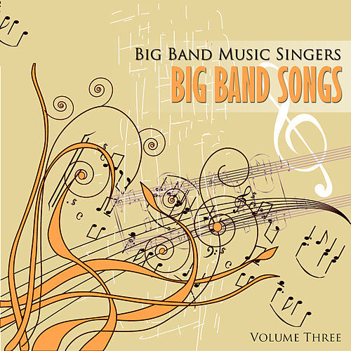 Big Band Music Singers: Big Band Songs, Vol. 3 von Various Artists