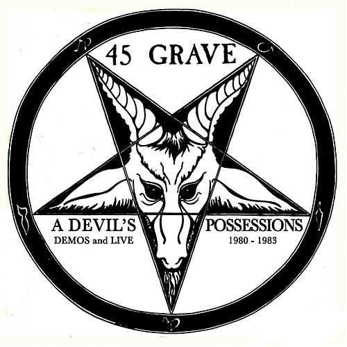 A Devil's Possessions - Demos & Live 1980-1983 by 45 Grave