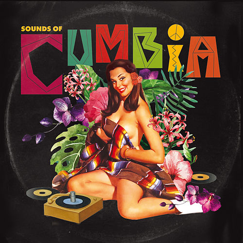 Sounds of Cumbia de Various Artists