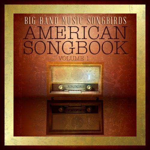 Big Band Music Songbirds: American Songbook, Vol. 1 von Various Artists