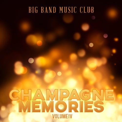 Big Band Music Club: Champagne Memories, Vol. 4 von Various Artists