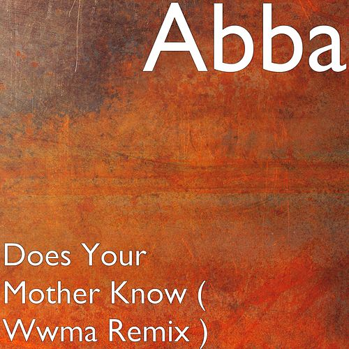 Does Your Mother Know (Wwma Remix) de ABBA