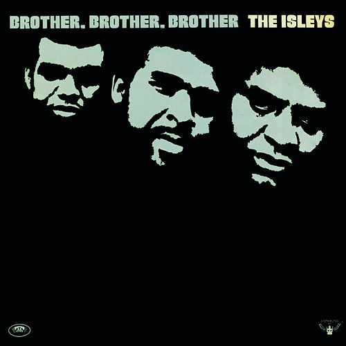 Brother, Brother, Brother by The Isley Brothers