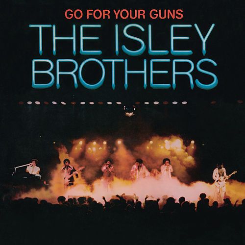 Go for Your Guns de The Isley Brothers