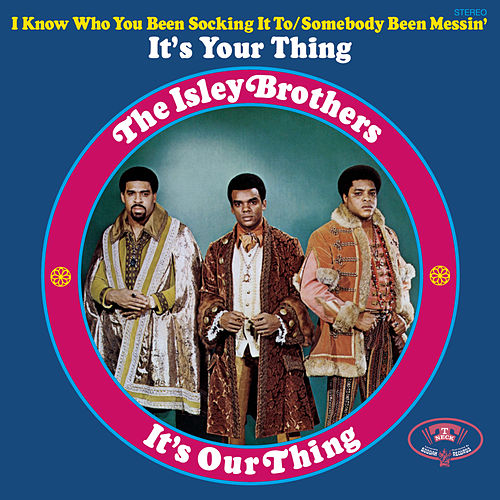 It's Our Thing de The Isley Brothers