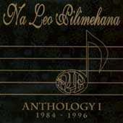 Anthology 1: 1984 - 1996 by Na Leo Pilimehana