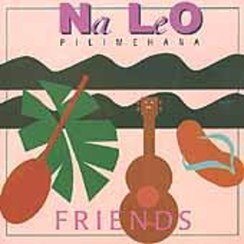 Friends by Na Leo Pilimehana