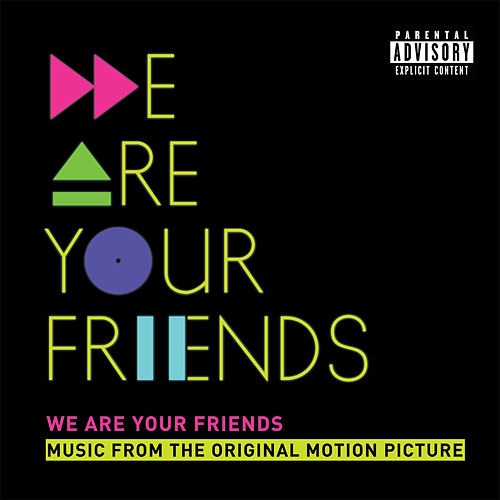 We Are Your Friends (Music From The Original Motion Picture/Deluxe) von Various Artists