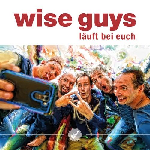 Läuft bei euch von Wise Guys
