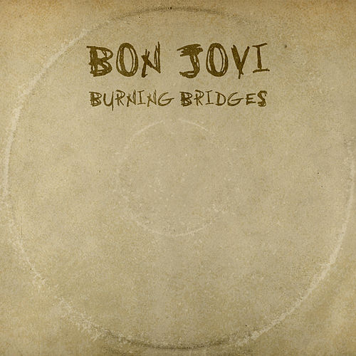 Burning Bridges von Bon Jovi