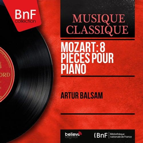 Mozart: 8 Pièces pour piano (Stereo Version) by Artur Balsam