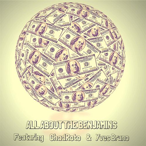 All About the Benjamins (feat. ChadRoto & Yves Bruno) de Janvier