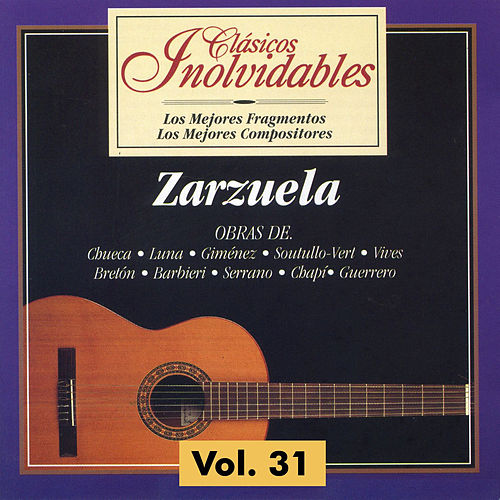 Clásicos Inolvidables Vol. 31, Zarzuela de Various Artists